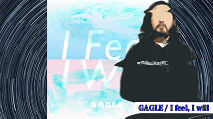 R-指定、GAGLE『I feel, I will』を紹介