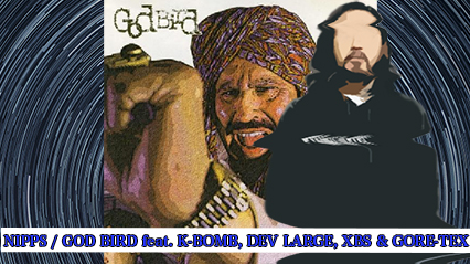 R-指定、NIPPS『GOD BIRD feat. K-BOMB, DEV LARGE, XBS & GORE-TEX』を紹介