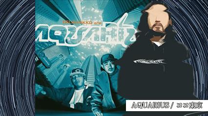 R-指定、AQUARIUSの「ココ東京」を紹介|DELIの声質、BIG-Oのライミングについて語る